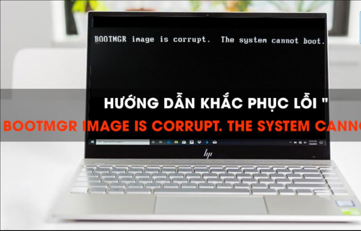 """Hướng dẫn khắc phục lỗi """"BOOTMGR image is corrupt. The system cannot boot"""""""